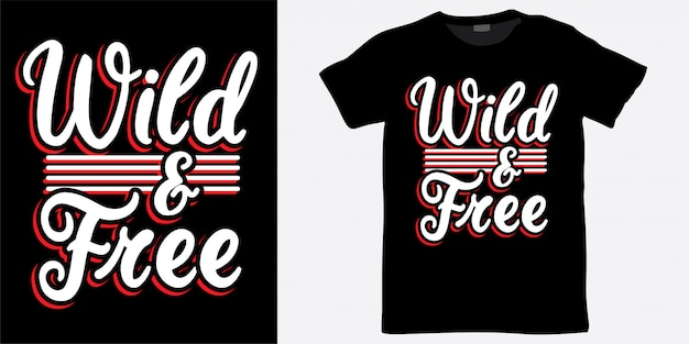 Wildes und freies schriftdesign für t-shirt