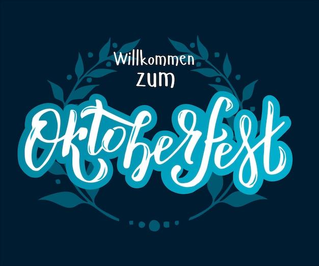 Willcommen zum oktoberfest handgeschriebener schriftzug logo auf weißem und dunkelblauem hintergrund mit bl...