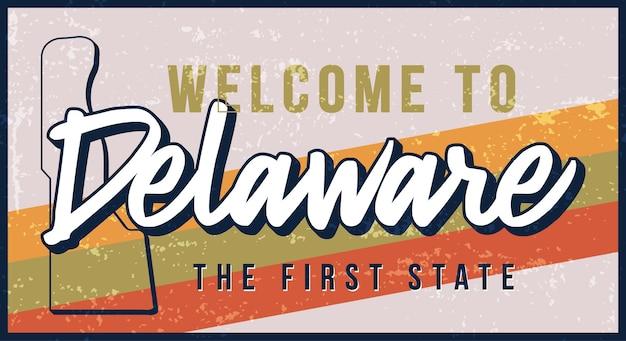 Willkommen bei delaware vintage rostigen metallschild. zustandskarte im grunge-stil mit handgezeichneter typografie-beschriftung.
