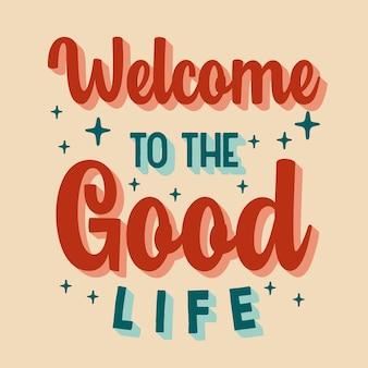 Willkommen bei der vektor-designvorlage für das gute leben typografie