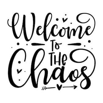 Willkommen in der chaos-typografie-premium-vektor-design-zitatvorlage