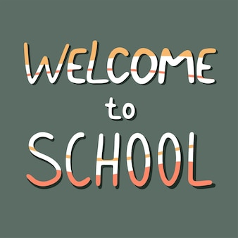 Willkommen in der schule! - handgeschriebener schriftzug. handgezeichnete typografie. gut für schrottbuchungen, poster, grußkarten, banner, textilien, geschenke, t-shirts, tassen oder andere geschenke.