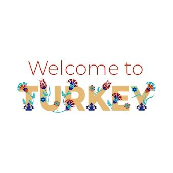 Willkommen in der türkei schriftzug banner mit türkischen blumenmotiven. .