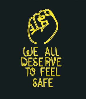Wir alle verdienen es, uns mit der faust sicher zu fühlen