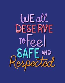 Wir alle verdienen es, uns sicher und respektiert zu fühlen