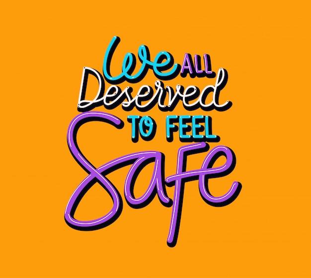 Wir alle verdienen es, uns sicher zu fühlen