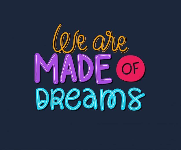 Wir bestehen aus träumen