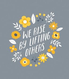 Wir erheben uns, indem wir andere anheben - inspirierende zitatbeschriftung