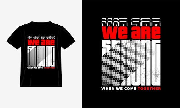 Wir sind starke t-shirt grafik