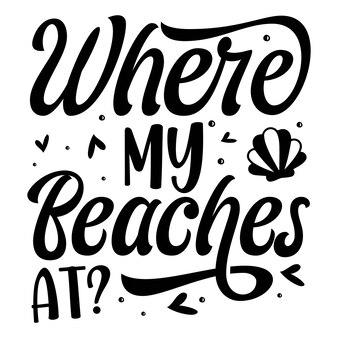 Wo meine strände bei typografie premium vector design zitatvorlage