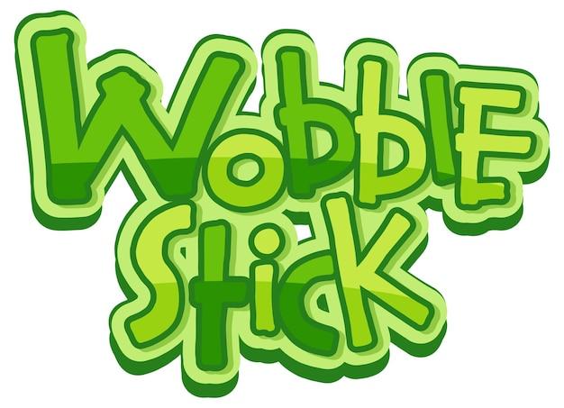 Wobble stick schriftdesign im cartoon-stil isoliert auf weißem hintergrund