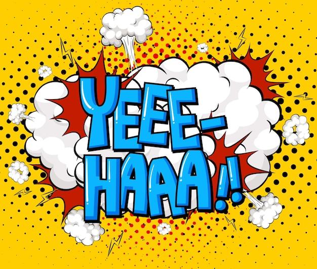 Yee-haa formulierung comic-sprechblase beim platzen