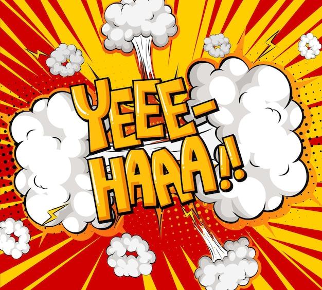 Yee-haa wortlaut comic-sprechblase beim platzen