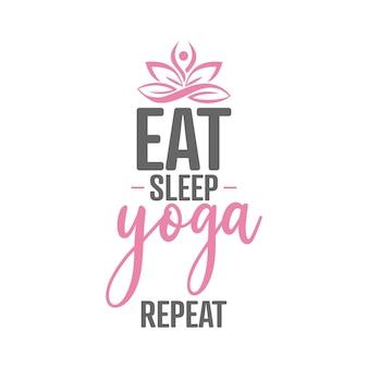 Yoga-zitat-schriftzug-typografie. essen sie schlafyoga wiederholen