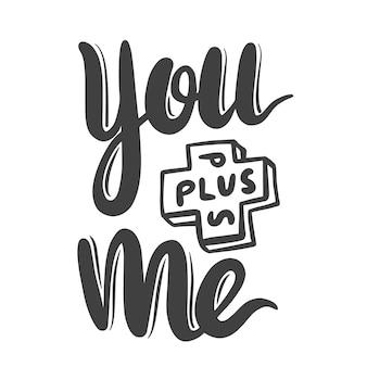 You plus me handgezeichneter schriftzug für happy valentinstag oder hochzeitsgrußkarte