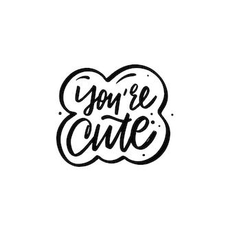 Youre süße handgezeichnete schwarze farbe text motivation schriftzug satz vektor-illustration