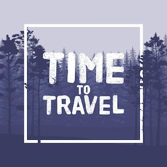 Zeit, buchstaben im wilden waldhintergrund mit kiefer zu reisen