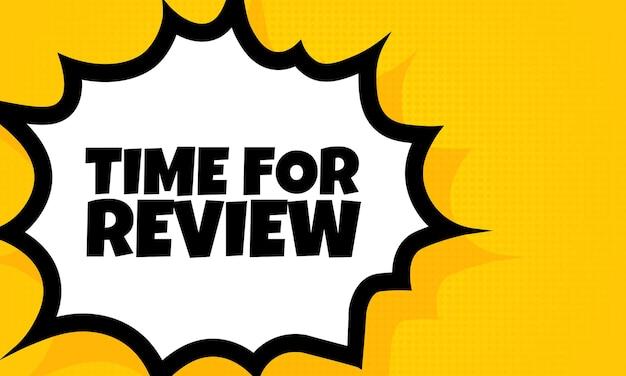 Zeit für die überprüfung des sprechblasenbanners. pop-art-retro-comic-stil. zeit für rezensionstexte. für business, marketing und werbung. vektor auf isoliertem hintergrund. eps 10.