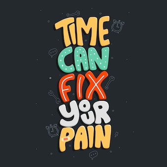 Zeit kann ihren schmerz beheben zitat typografie schriftzug