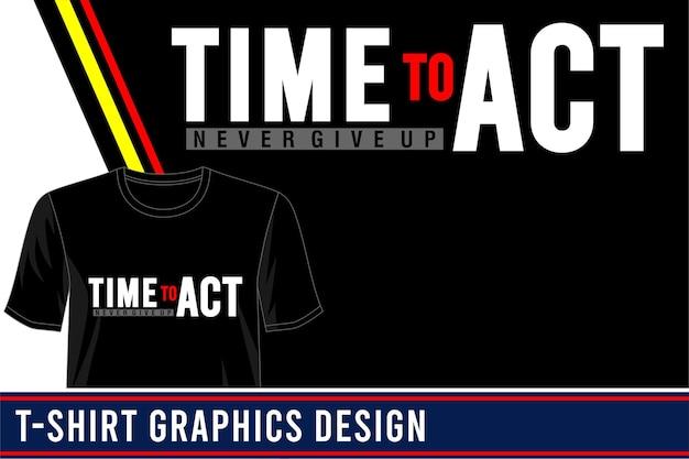 Zeit, typografie t-shirt design zu handeln Premium Vektoren
