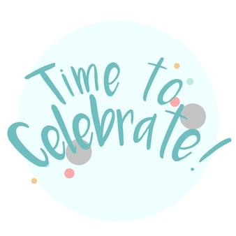 Zeit, typografie-vektor zu feiern