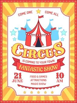Zirkus-plakat. einladung zur kirmes-veranstaltung, ankündigung von karnevalsaufführungen, zirkuszelt und retro-banner-vektorhintergrund des anzeigentextes. festzelt mit fantastischer zaubershow, attraktionen, essen und spielen