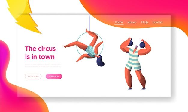 Zirkuskarneval mit strongman und aerialists landing page. frauengymnast balance in der luft. man lift hantel. turnerszene auf der arena-website oder webseite. flache karikatur-vektor-illustration