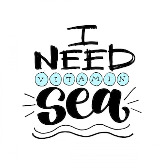 Zitat. ich brauche vitamin meer. handgezeichnete typografie schriftzug