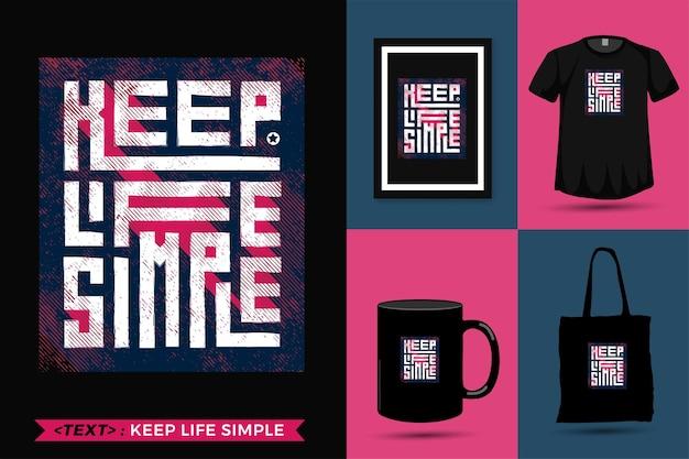 Zitat inspiration t-shirt halten das leben für den druck einfach. vertikale entwurfsschablone der modernen typografiebeschriftung