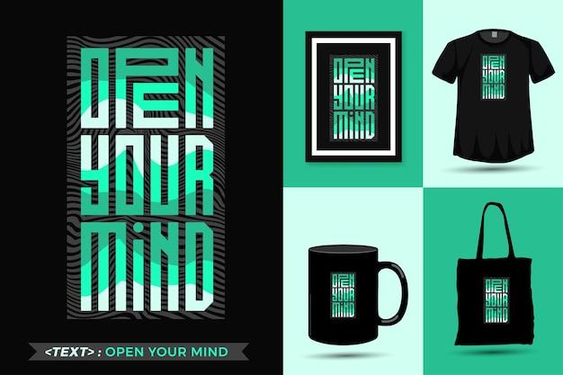 Zitat inspiration t-shirt öffnen sie ihren geist für den druck. vertikale designschablonenware der modernen typografiebeschriftung