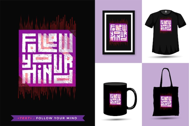 Zitat motivation t-shirt follow your mind. vertikale design-warenvorlage der trendigen typografie