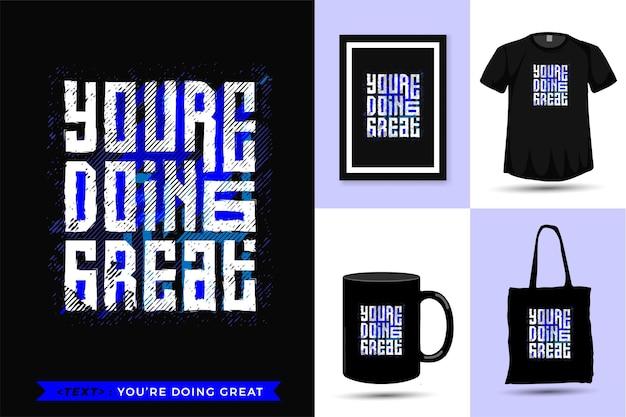 Zitat t-shirt sie machen es großartig.