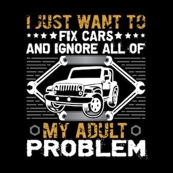 Zitat und spruch im auto. ich möchte nur autos reparieren