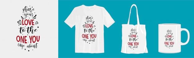 Zitiert design für t-shirt und ware. teilen sie ihre liebe mit der, über die sie fall haben