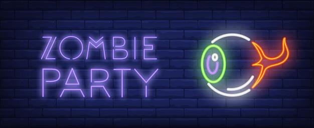Zombie-party-neon-stil-schriftzug. getrenntes menschliches auge auf ziegelsteinhintergrund.