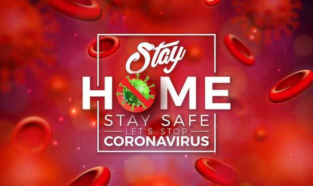 Zu hause bleiben. stoppen sie das coronavirus-design mit covid-19-virus und blutzellen