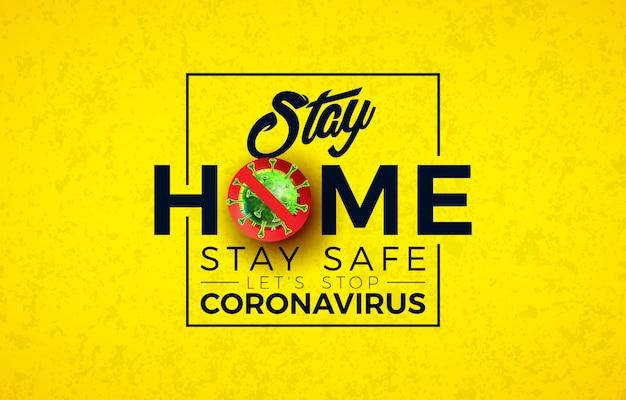 Zu hause bleiben. stoppen sie das coronavirus-design mit covid-19-viruszellen und typografie-buchstaben