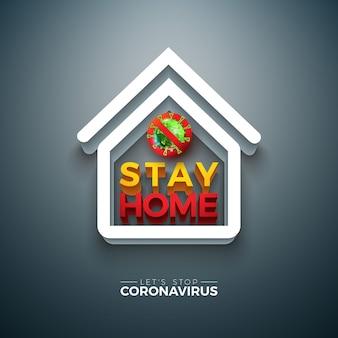 Zu hause bleiben. stoppen sie das coronavirus-design mit dem covid-19-virus und dem 3d-haussymbol