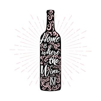 Zuhause ist, wo der wein ist - schriftzug in einer weinflasche mit ornament