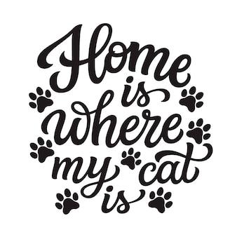 Zuhause ist, wo meine katze ist, schriftzug