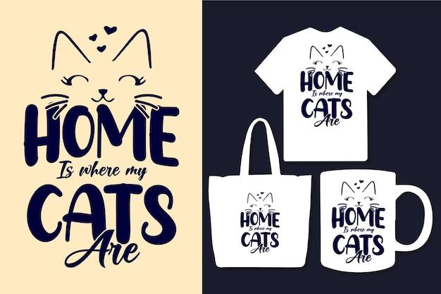 Zuhause ist, wo meine katzen typografie-zitate sind