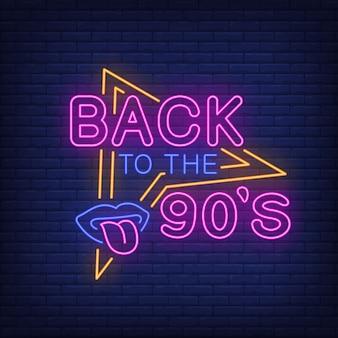 Zurück in den neunziger jahren neon schriftzug mit lippen und zunge