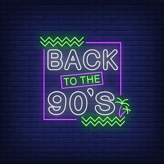 Zurück in den neunziger jahren neon schriftzug mit palmen