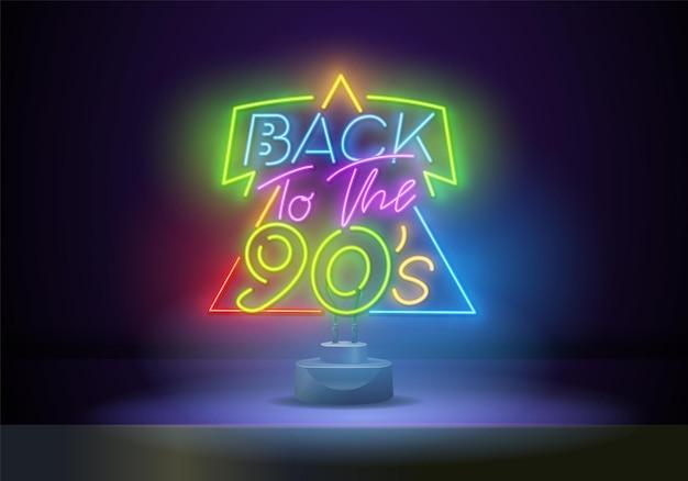 Zurück in die neonreklame der 90er jahre, helles schild, helles banner. vektor-illustration. 90er jahre retro-stil designvorlage leuchtreklame, lichtbanner, leuchtreklame, nächtliche helle werbung