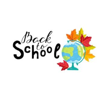 Zurück zur schule-banner-vorlage, mit globus und herbstlaub. vektor-illustration.