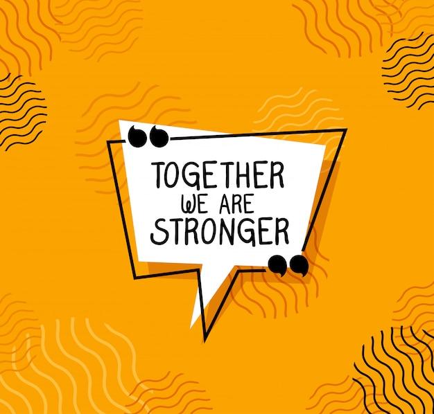 Zusammen sind wir stärkeres zitat