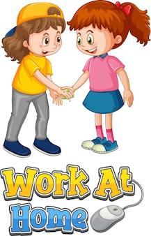 Zwei kinder zeichentrickfigur halten keine soziale distanz mit work at home schriftart isoliert auf weiß