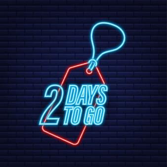 2 dias para ir. temporizador de contagem regressiva. ícone de néon. ícone de tempo. venda de tempo de contagem. ilustração em vetor das ações.