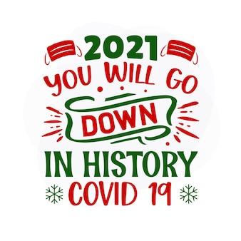 2021 você ficará na história covid 19 design de vetor de citações de natal premium