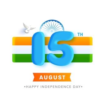 3d 15 número de agosto com roda de ashoka, listras tricolor e pomba voando sobre fundo branco.